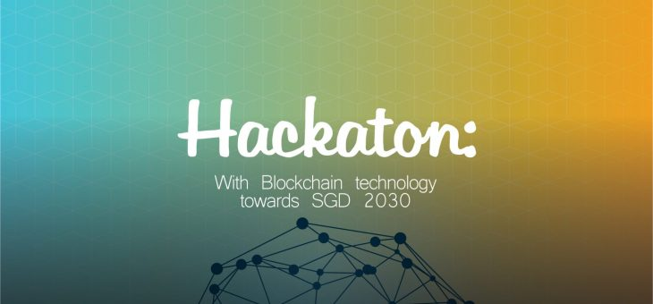 HACKATON »WITH BLOCKCHAIN TECHNOLOGY TOWARDS SDG 2030«